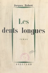Jacques Robert - Les dents longues.