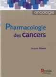 Jacques Robert - Pharmacologie des cancers.