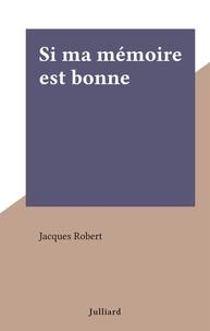 Jacques Robert - Si ma mémoire est bonne.