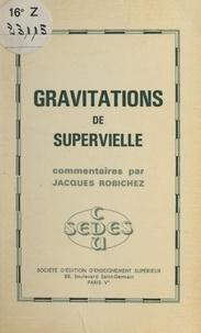 Jacques Robichez et Jules Supervielle - Gravitations, de Supervielle.