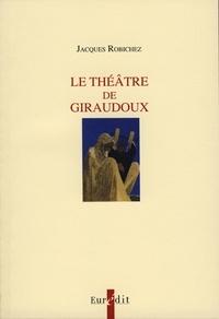 Jacques Robichez - Le théâtre de Giraudoux.