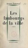 Jacques Robichon - Les faubourgs de la ville.