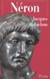 Jacques Robichon - Néron ou la comédie du pouvoir.