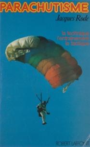 Jacques Rode et Michel Prik - Parachutisme - La technique, l'entraînement, la tactique.