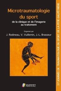 Jacques Rodineau - Microtraumatologie du sport : de la clinique et de l'imagerie au traitement - 37e Journée de traumatologie du sport de la Pitié-Salpêtrière.