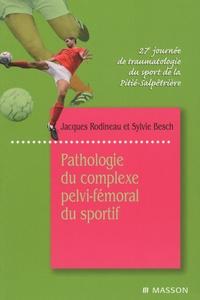 Jacques Rodineau et Sylvie Besch - Pathologie du complexe pelvi-fémoral du sportif - 27e journée de traumatologie du sport de la Pitié-Salpêtrière.