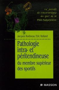 Jacques Rodineau et Eric Rolland - Pathologie intra- et péritendineuse du membre supérieur des sportifs - 24e Journée de traumatologie du sport de la Pitié-Salpêtrière.