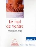 Jacques Rogé - Le mal de ventre au quotidien.