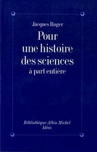 Jacques Roger - Pour une histoire des sciences à part entière.