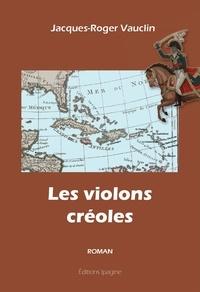 Jacques-Roger Vauclin - Les violons créoles.