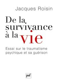 Galabria.be De la survivance à la vie - Essai sur le traumatisme psychique et sa guérison Image
