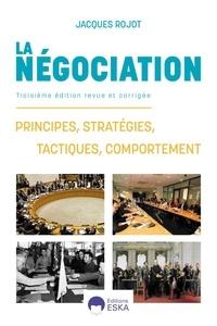 Jacques Rojot - La négociation - Principes, stratégies, tactiques, comportement.