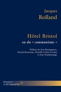 Jacques Rolland - Hôtel Bristol ou du communisme.