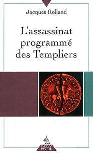 L'assassinat programmé des Templiers - Jacques Rolland | Showmesound.org