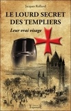 Jacques Rolland - Le lourd secret des Templiers.