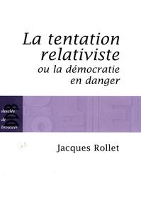La tentation relativiste ou la démocratie en danger.pdf