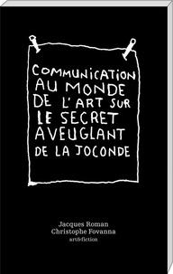 Jacques Roman et Christophe Fovanna - Communication au monde de l'art sur le secret aveuglant de la Joconde.