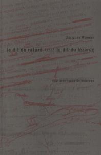 Jacques Roman - Le dit du raturé - Le dit du lézardé.