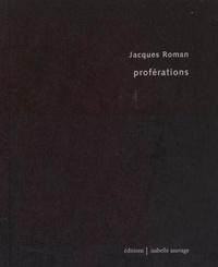 Jacques Roman - Proférations.