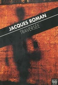 Jacques Roman - Traversée.