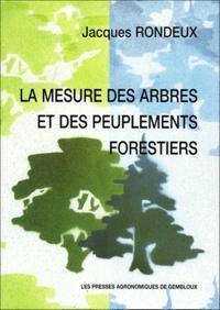 Jacques Rondeux - La mesure des arbres et des peuplements forestiers.