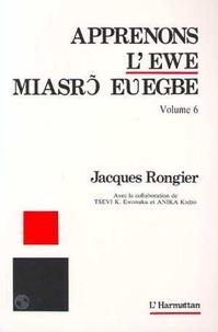 Jacques Rongier - Apprenons l'ewe - Volume 6.