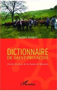 Jacques Rongier - Dictionnaire de saint-privaçois - Parler Occitan de la Xaintrie Blanche.
