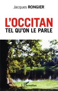 Jacques Rongier - L'occitan tel qu'on le parle.