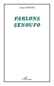 Jacques Rongier - PARLONS SENOUFO.