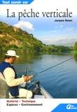 Jacques Rosen - La pêche verticale.
