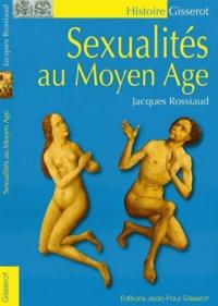 Jacques Rossiaud - Sexualité au Moyen Age.