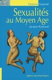 Jacques Rossiaud - Sexualités au Moyen Age.