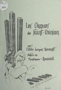 Jacques Rouanet et Joseph Roucairol - Documents à verser au dossier de l'orgue de Saint Chinian - J.-B. Lanes, Louis Peyssey et Pierre Campardon, l'ombre de J.-B. Micot : 1734-1806.
