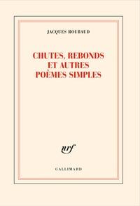Jacques Roubaud - Chutes, rebonds et autres poèmes simples.