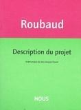 Jacques Roubaud - Description du projet.