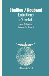 Jacques Roubaud et Michel Chaillou - Entretiens d'Etretat.