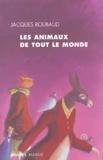Jacques Roubaud - Les animaux de tout le monde.
