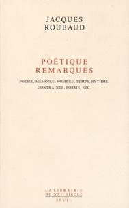 Poétique, remarques - Poésie, mémoire, nombre, temps, rythme, contrainte, forme, etc..pdf