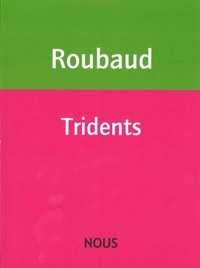 Jacques Roubaud - Tridents.