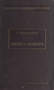 Jacques Roubinovitch - Aliénés et anormaux - Avec 63 gravures dans le texte.
