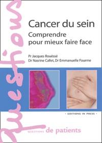 Jacques Rouëssé et Nasrine Callet - Cancer du sein - Comprendre pour mieux faire face.