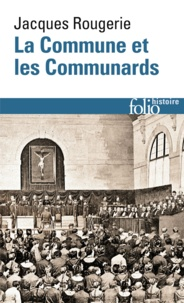 Jacques Rougerie - La Commune et les Communards.