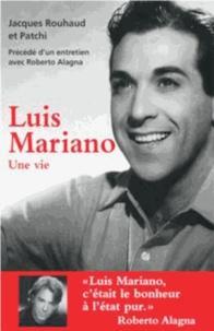 Jacques Rouhaud et  Patchi - Luis Mariano - Une vie.