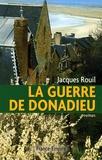 Jacques Rouil - La guerre de Donadieu.