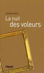 Jacques Rouil - La nuit des voleurs.