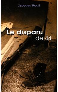 Jacques Rouil - Le disparu de 44.
