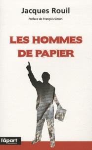 Jacques Rouil - Les hommes de papier.