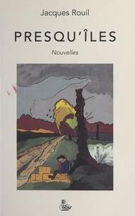 Jacques Rouil - Presqu'îles - Nouvelles.