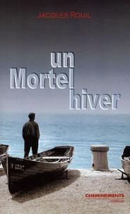 Jacques Rouil - Un mortel hiver.