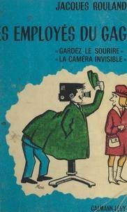 Jacques Rouland et Pierre Bellemare - Les employés du gag - Gardez le sourire. La caméra invisible.